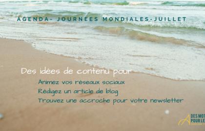 Trouvez une idée d'article de blog avec les Journées Mondiales de Juillet