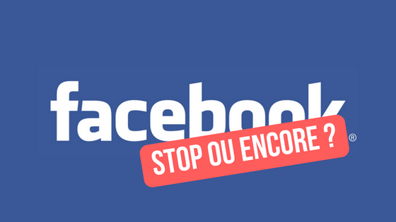 Facebook: stop ou encore?
